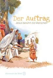 Der Auftrag - Jesus berührt die Menschen