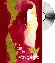 CD-Card: Du bist ein Königskind