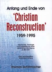 "Anfang und Ende von ""Christian Reconstruction"""