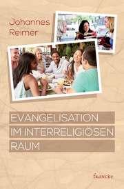 Evangelisation im Interreligiösen Raum