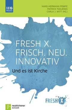 Fresh X. Frisch. Neu. Innovativ