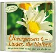 CD: Unvergessen 6 - Lieder die bleiben