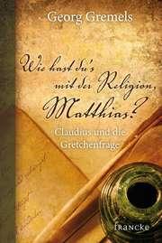 Wie hast du's mit der Religion, Matthias?